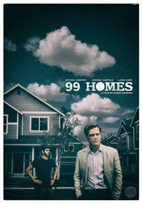 99 Homes, Michael Shannon, Andrew Garfield, Laura Dern, movie, poster